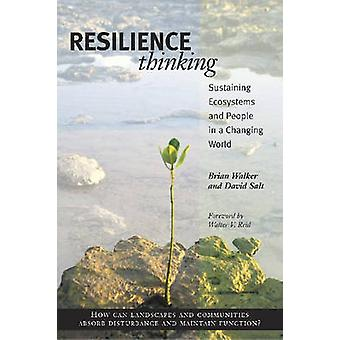 Resilience Thinking - Sustaining Ecosystems and People in a Changing W