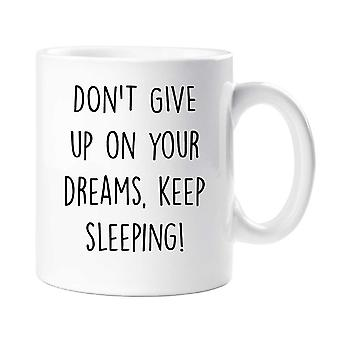 Giv ikke op på dine drømme hold sovende krus
