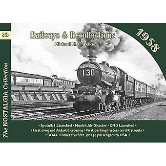 Railways & Recollections 1958 by Michael H. C. Baker - 9781857944952