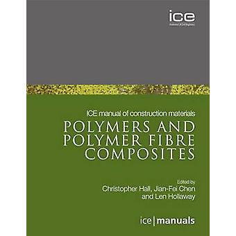 ICE Manual of Construction Materials - Polymers and Polymer Fibre Comp