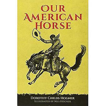 Unsere American Horse (Dover Wissenschaftsbücher für Kinder)