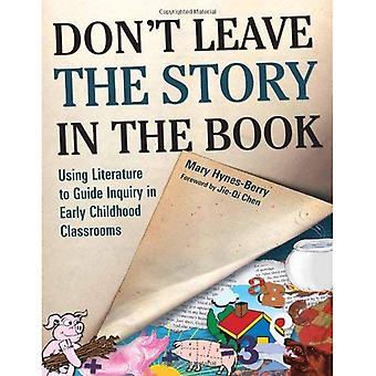 Älä jätä tarina kirja:: käyttäen Kirjallisuus Guide tutkimus varhaiskasvatuksen luokkahuoneissa