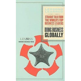 Doing Business Globally (Lessons Learned)