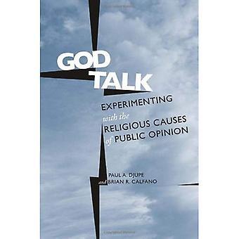 God-Talk: Experimenteren met de religieuze oorzaken van de publieke opinie (sociale logica van de politiek)