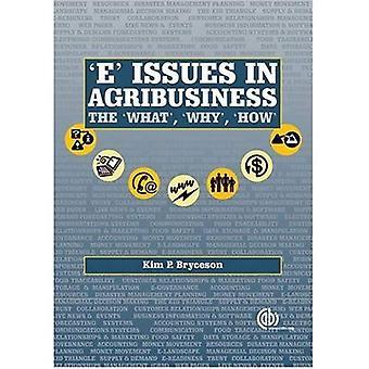 Les questions de «E» pour l'agrobusiness: le «quoi», «pourquoi» et «comment»