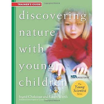 Ontdekken van aard met jonge kinderen: Trainer: deel van de serie van jonge wetenschapper