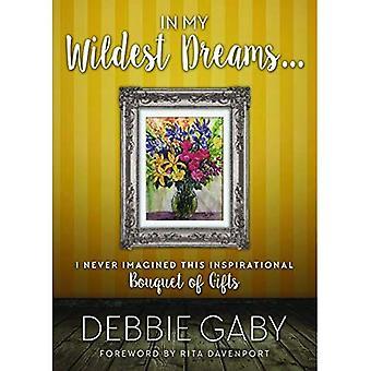 In meinen kühnsten Träumen...: Ich hätte nie gedacht das inspirierende Bouquet von Geschenken