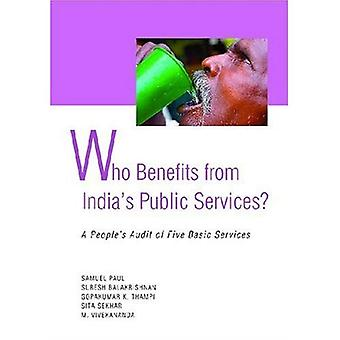 Who Benefits from India&s Public Services?: A People&s Audit of Five Basic Services