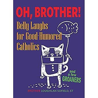 Oh, broer!: buik lacht voor opgewekte katholieken
