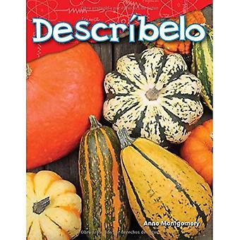 Describelo (Tell Me about It) (Spanish Version) (kleuterschool) (Science lezers: inhoud en vaardigheden)