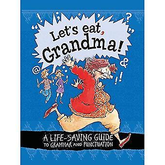 Låt oss äta mormor!: en livräddande Guide till grammatik och interpunktion