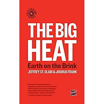 The Big Heat: Earth on the Brink