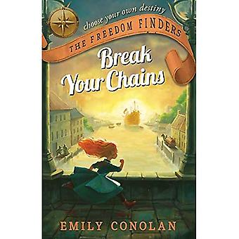 Break Your Chains: the Freedom Finders (FREEDOM FINDERS)