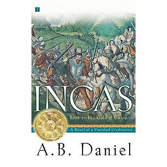 Incas Book II The Gold of Cuzco by Daniel & A. B.
