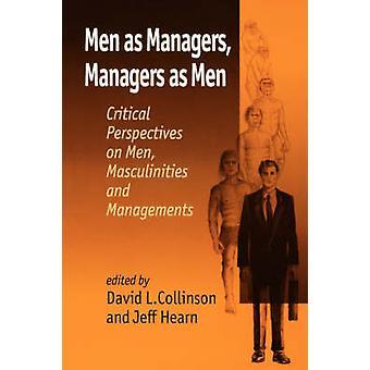 Män som chefer chefer som män kritiska perspektiv på män maskuliniteter och ledningar av Collinson & David C.