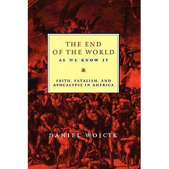 The End of the World as We Know It by Wojcik & Daniel