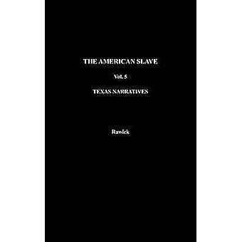 The American Slave Texas Narratives Parts 3  4 Vol. 5 by Rawick & Jules