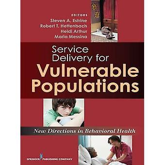 Prestation de services pour les Populations vulnérables de nouvelles orientations en santé comportementale par Estrine & Steven A.