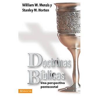 Doctrinas Biblicas Una Perspectiva Pentecostal by Menzis & William W.