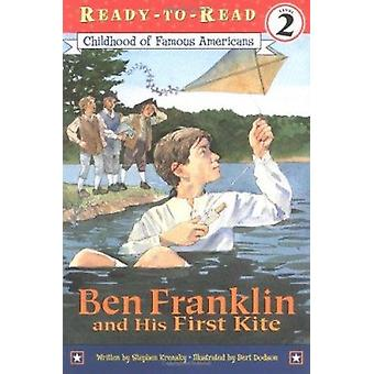 Ben Franklin and His First Kite by Dr Stephen Krensky - 9780689849848