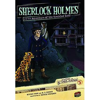 Sherlock Holmes And The Adventure Of The Speckled Band #5 by Sir Arth