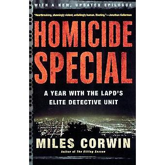 Homicide Special - A Year with the LAPD's Elite Detective Unit by Mile