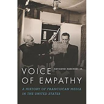 Voice of Empathy - A History of Franciscan Media in the United States
