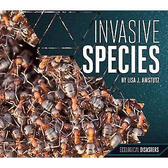 Invasive Species by Lisa J Amstutz - 9781532110245 Book