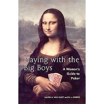 Playing With The Big Boys - A Woman's Guide to Poker by Gus Norris - 9