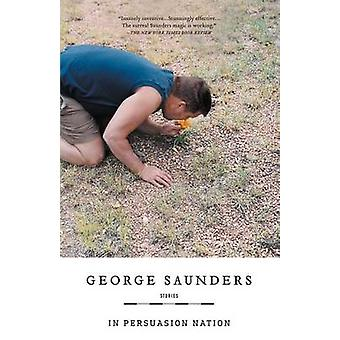 In Persuasion Nation by George Saunders - 9781594482427 Book