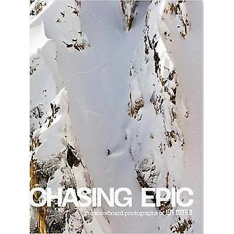 Chasing Epic - The Snowboard Photographs of Jeff Curtes - Popular Editi
