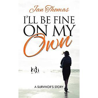 I'll be Fine on My Own - A Survivor's Story by Jan Thomas - 9781861512
