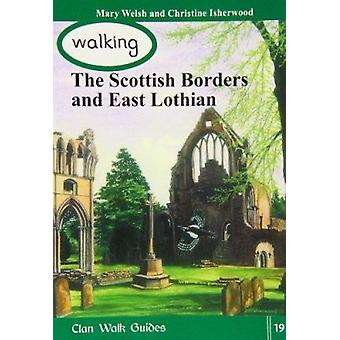 Walking the Scottish Border and East Lothian by Mary Welsh - Christin