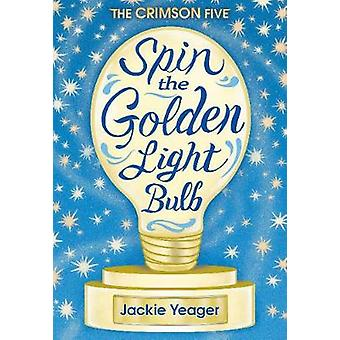 Spin the Golden Light Bulb by Jackie Yeager - 9781944995447 Book
