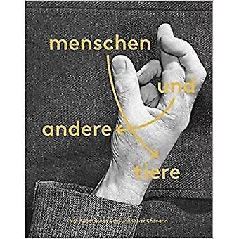 Menschen Und Andere Tiere by Adam Broomberg - Oliver Chanarin - 97838