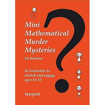 Mini Mathematical Murder Mysteries by Jill Whieldon - 9781907550102 B