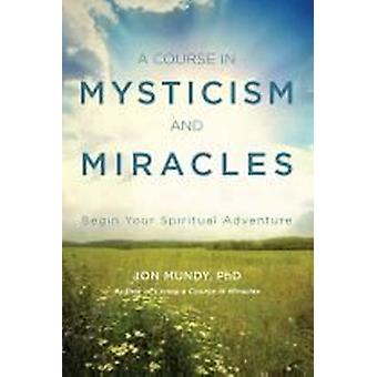 Course in Mysticism and miracles 9781578636013