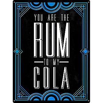 Grindstore You Are The Rum To My Cola Drinking Tin Sign