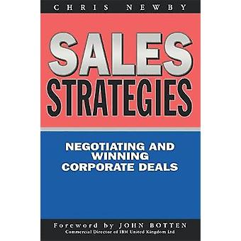 Sales Strategies Negotiating and Winning Corporate Deals by Newby & Chris