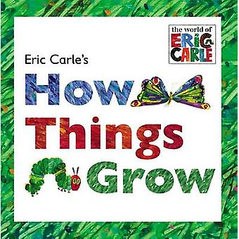Eric Carle's How Things Grow by Eric Carle - 9780448487687 Book