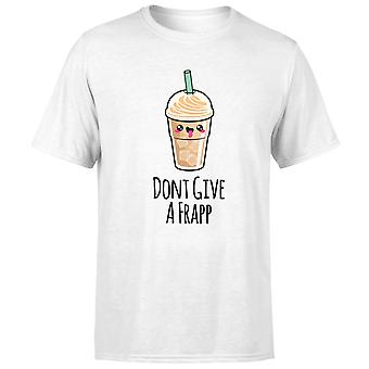 Don't Give A Frapp T-Shirt - White