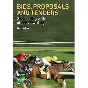Bids - Proposals and Tenders - Succeeding with Effective Writing by Da