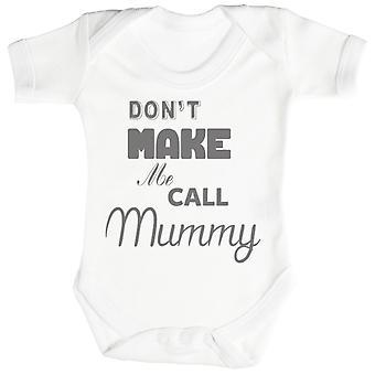 Älä pakota minua soittaa äiti vauvan body / Babygrow