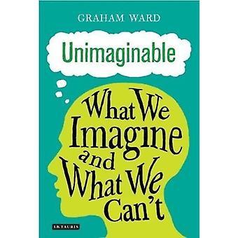 Unimaginable by Graham Ward