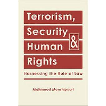 Terrorism - Security - and Human Rights - Harnessing the Rule of Law b