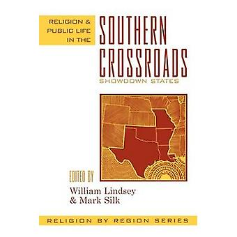 Religion and Public Life in the Southern Crossroads by Edited by William Lindsey & Edited by Mark Silk & Contributions by Kathy Breazale & Contributions by Jane Harris & Contributions by William Leonard & Contributions by Cheryl A Kirk Duggan & Contributi