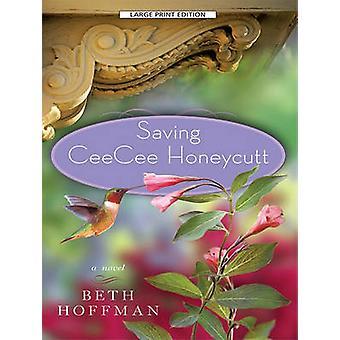 Saving CeeCee Honeycutt by Beth Hoffman - 9781594134425 Book