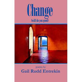 Change will do you good by Entrekin & Gail & Rudd