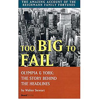 Too Big to Fail Olympia  York The Story Behind the Headlines by Stewart & Walter
