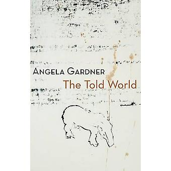 The Told World by Gardner & Angela